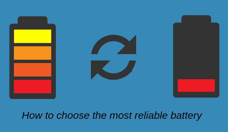 How to Choose the most Reliable Battery